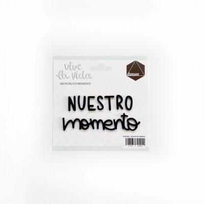 metacrilato nuestro momento VIVE LA VIDA de DUNAON scrapbook La esquinita del scrap México 2