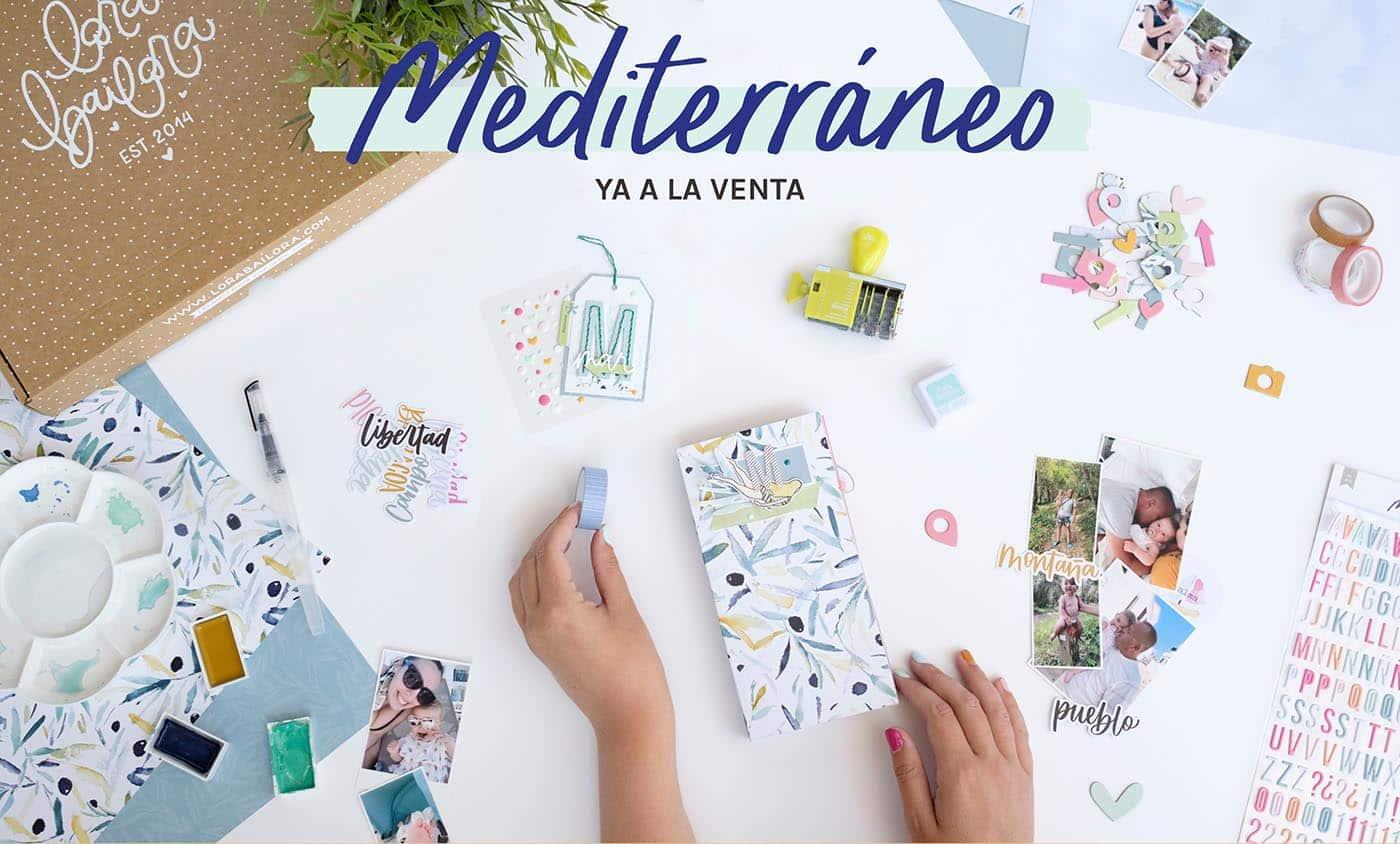 colección Mediterráneo Lora Bailora scrapbooking verano vacaciones viajes La esquinita del scrap México